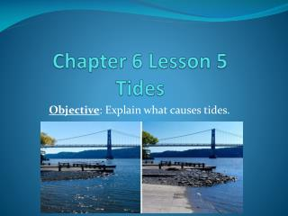 Chapter 6 Lesson 5  Tides