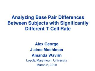 Analyzing Base Pair Differences Between Subjects with Significantly Different T-Cell Rate
