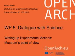 WP 5: Dialogue with Science