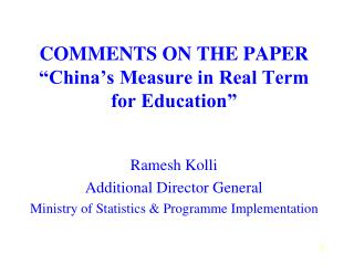"COMMENTS ON THE PAPER  ""China's Measure in Real Term for Education"""