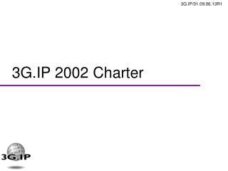 3G.IP 2002 Charter