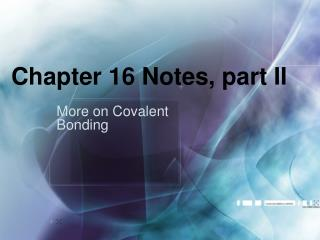 Chapter 16 Notes, part II