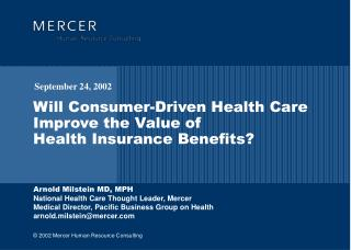 Will Consumer-Driven Health Care Improve the Value of Health Insurance Benefits?