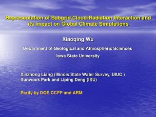 Xinzhong Liang ( Illinois State Water Survey, UIUC  ) Sunwook Park and Liping Deng (ISU)