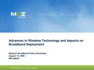 Advances in Wireless Technology and Impacts on Broadband Deployment