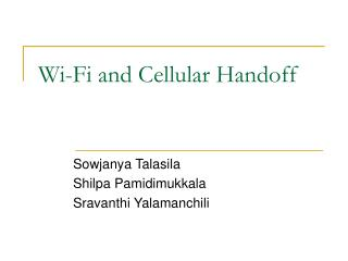 Wi-Fi and Cellular Handoff