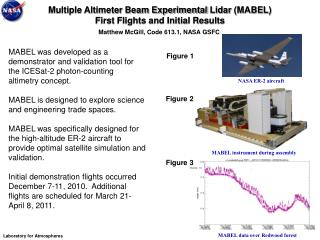 Multiple Altimeter Beam Experimental  Lidar  (MABEL) First Flights and Initial Results