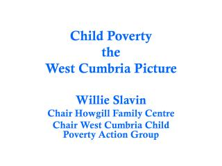 Child Poverty the  West Cumbria Picture