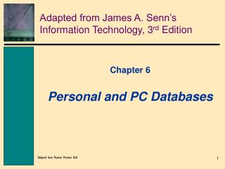 Adapted from James A. Senn's Information Technology, 3 rd  Edition