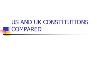US AND UK CONSTITUTIONS COMPARED