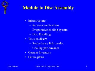 Module to Disc Assembly
