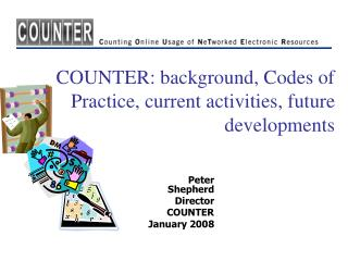 COUNTER: background, Codes of Practice, current activities, future developments