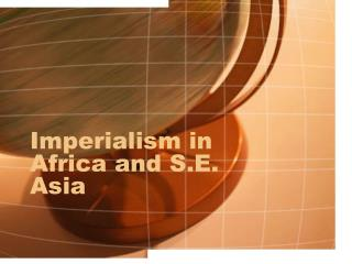 Imperialism in Africa and S.E. Asia