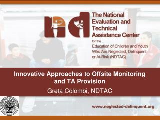 Innovative Approaches to Offsite Monitoring  and TA Provision Greta Colombi, NDTAC