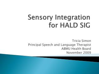 Sensory Integration for HALD SIG