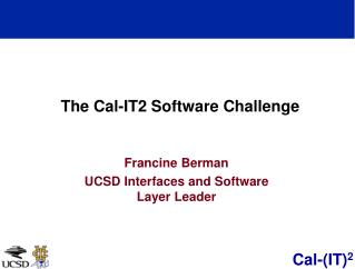 The Cal-IT2 Software Challenge