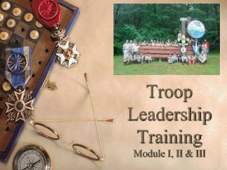 Troop  Leadership Training Module I, II & III