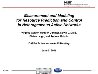Measurement and Modeling  for Resource Prediction and Control  in Heterogeneous Active Networks