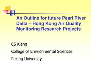 An Outline for future Pearl River Delta – Hong Kong Air Quality Monitoring Research Projects