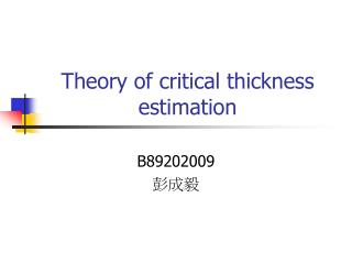 Theory of critical thickness estimation