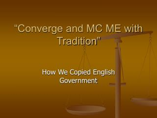 """Converge and MC ME with Tradition"""