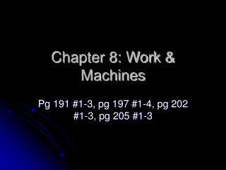 Chapter 8: Work  Machines