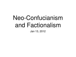 Neo-Confucianism and Factionalism