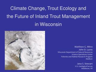 Climate Change, Trout Ecology and the Future of Inland Trout Management in Wisconsin