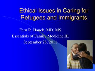 Ethical Issues in Caring for Refugees and Immigrants