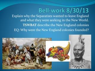 Bell-work 8/30/13