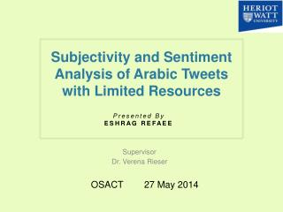 Subjectivity and Sentiment Analysis of Arabic Tweets with Limited Resources