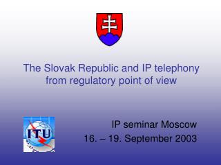 The Slovak Republic and IP telephony from regulatory point of view