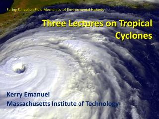 Three Lectures on Tropical Cyclones