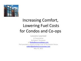 Increasing Comfort,  Lowering Fuel Costs for Condos and Co-ops