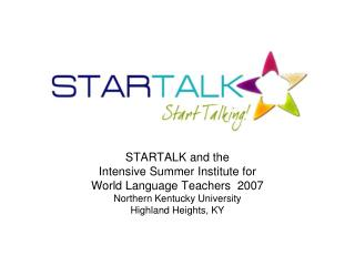 STARTALK and the  Intensive Summer Institute for  World Language Teachers  2007
