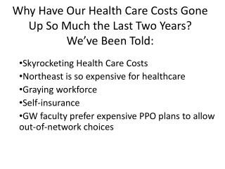 Why Have Our Health Care Costs Gone Up  So Much  the  Last  Two Years? We've Been Told: