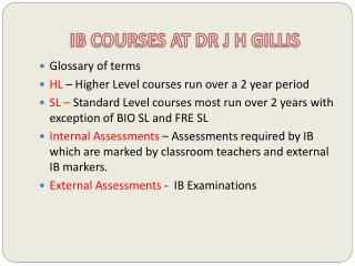IB COURSES AT DR J H GILLIS