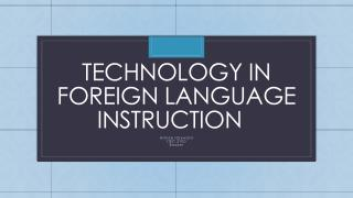 Technology in Foreign Language instruction