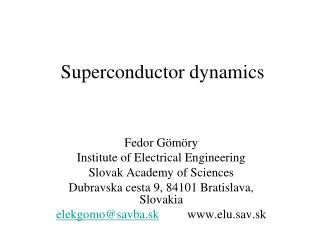 Superconductor dynamics
