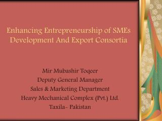 Enhancing Entrepreneurship of SMEs Development And Export Consortia