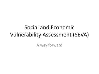 Social and Economic Vulnerability Assessment (SEVA)