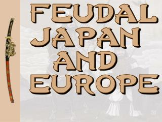 japan and western europe in feudal Time period after the fall of rome, when the western part of europe slipped into the dark ages (middle ages) and the eastern part of europe (moder.