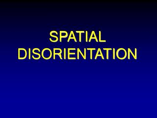 SPATIAL DISORIENTATION