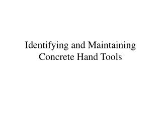 Identifying and Maintaining Concrete Hand Tools