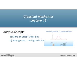 Classical Mechanics  Lecture 13