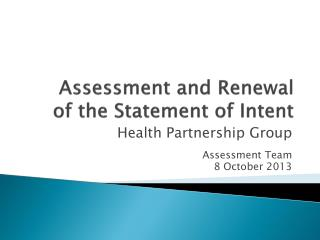 Assessment and Renewal  of the Statement of Intent