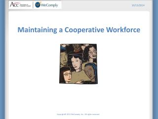 Maintaining a Cooperative Workforce