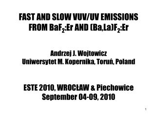 FAST AND SLOW VUV/UV EMISSIONS FROM BaF 2 :Er AND (Ba,La)F 2 :Er