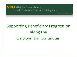 Supporting Beneficiary Progression along the  Employment Continuum