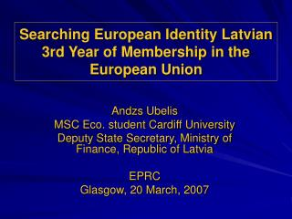 Searching European Identity Latvian 3rd Year of Membership in the European Union